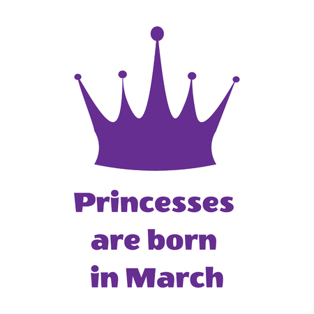 Illustration for Vector illustration. Purple Princess inscription are born in March and crown on a white background - Royalty Free Image