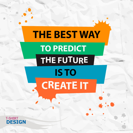 Inspirational motivational quote. The best way to predict the future is to create it. Typography Banner Design Concept