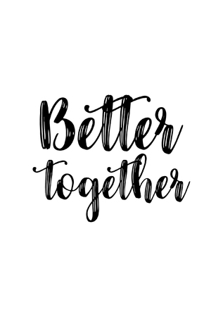Illustration pour Hand drawn lettering. Ink illustration. Modern brush calligraphy. Isolated on white background. Better together. - image libre de droit
