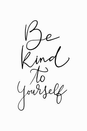 Hand drawn lettering. Ink illustration. Modern brush calligraphy. Isolated on white background. Be kind to yourself.