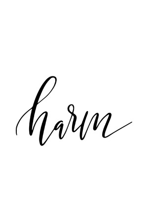 Hand drawn lettering, Ink illustration, Modern brush calligraphy text, harm.