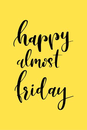 Vektor für Hand drawn word. Brush pen lettering with phrase Happy almost Friday. - Lizenzfreies Bild