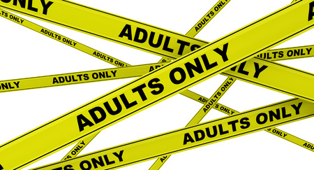 ADULTS ONLY. Yellow warning tapes