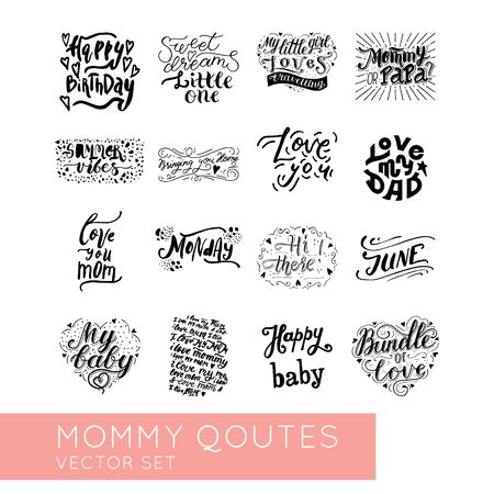 Illustration pour Mommy quotes hand  lettering vector set.Baby Nursery and Bedroom posters.Bundle for your designs:apparel,t  shirts,bags,posters,merch, fabric, wall design. Also good for bloggers and socail media. - image libre de droit