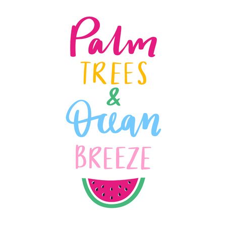 Illustration pour Palm trees and ocean breeze vector lettering. Handwritten quote with watermelon. Trendy illustration. Colorful art for print design, greeting card, posters, beach party decorations. - image libre de droit