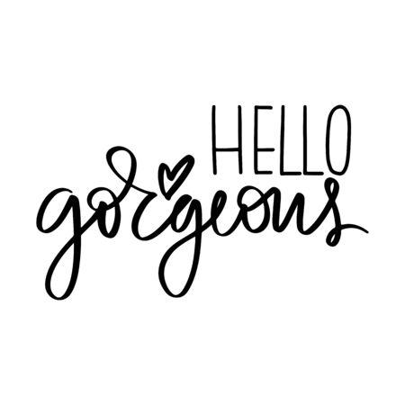Illustration pour Hello gorgeous - Vector hand drawn lettering phrase. Modern brush calligraphy. - image libre de droit