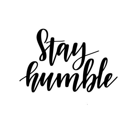 Illustration pour Stay humble vector motivational lettering design for prints, posters, mugs - image libre de droit