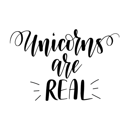 Illustration pour Unicorns are real. Vector magic fairy tale inspiration saying. Calligraphy design for print,s mugs, t-shirts, wall posters - image libre de droit