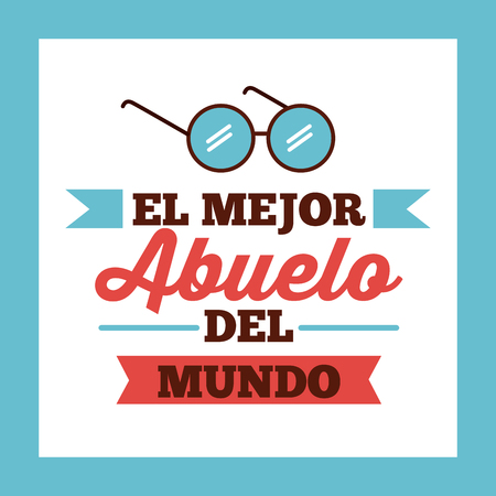 World greatest grandpa  in spanish card with glasses  over white and blue background. Tarjeta de  mejor abuelo del mundo sobre fondo blanco y azul. Vector.