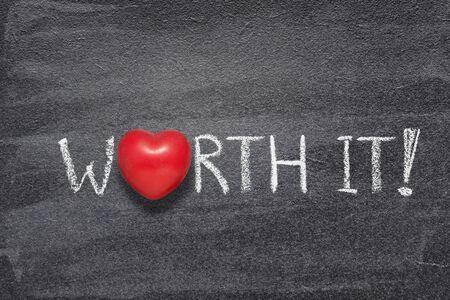 Foto für worth it exclamation written on chalkboard with red heart symbol - Lizenzfreies Bild