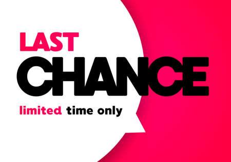 Illustration pour Vector Illustration Big Speech Bubble With Last Chance Text - image libre de droit