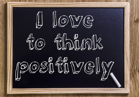 I love to think positively - New chalkboard with outlined text - on wood
