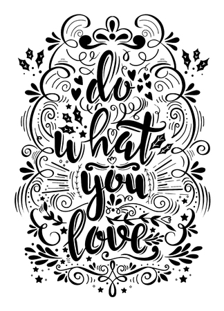 Illustration pour Do what you love. Motivation Quote. Vector Typography Poster. Hand lettering, calligraphy,. This illustration can be used as a greeting card for Valentine's day or wedding, as a print on t-shirts and bags, stationary or as a poster. - image libre de droit