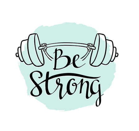 Ilustración de Fitness bodybuilding hand-drawn vector label with stylish lettering - 'Be strong' with phrase and dumbbell - Imagen libre de derechos