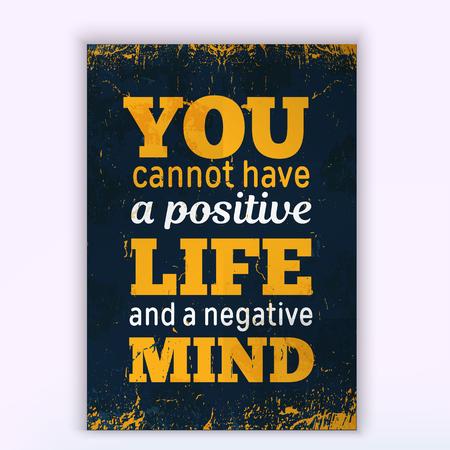 Ilustración de You cannot have a positive LIFE and a negative mind. Rough poster design. Vector phrase on dark background. Best for cards design, social media banners - Imagen libre de derechos