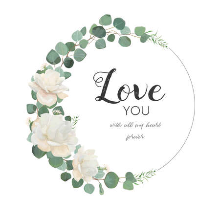 Ilustración de Vector floral design card. White Rose cute flower Eucalyptus branch with leaves & greenery mix round wreath. Greeting, wedding invite template.Round frame border with Love you quote. Tender copy space - Imagen libre de derechos
