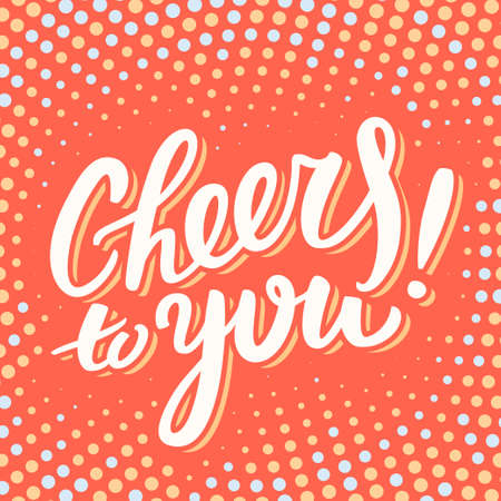 Illustration pour Cheers to you. Greeting card. Hand lettering. - image libre de droit