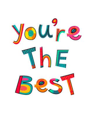 Illustration pour You are the best text. Typography for card, poster, invitation or t-shirt. Lettering design, vibrant color letters isolated on white background. - image libre de droit