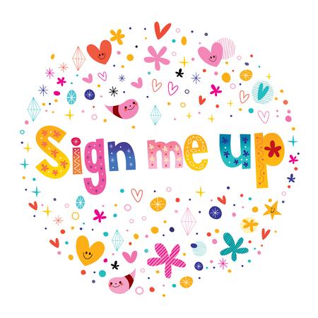 Illustration for Sign Me Up - decorative lettering - Royalty Free Image