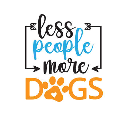 Illustrazione per less people more dogs inspiring funny quote or saying vector graphic design for souvenir printing and for cutting machine - Immagini Royalty Free