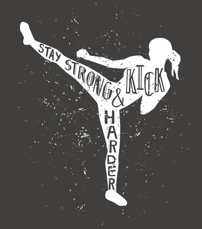 Ilustración de Stay strong and kick harder. Black and white vector illustration with female silhouette, hand lettering and grunge texture. Typography design with isolated slim kickboxing woman. - Imagen libre de derechos