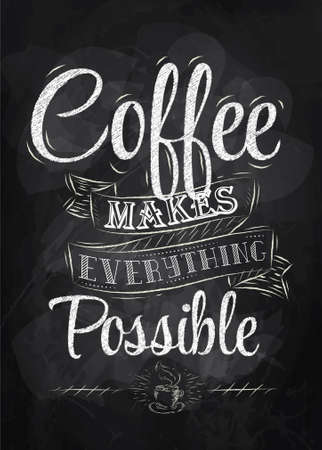 Ilustración de Poster lettering coffee makes everything possible stylized inscription chalk   - Imagen libre de derechos