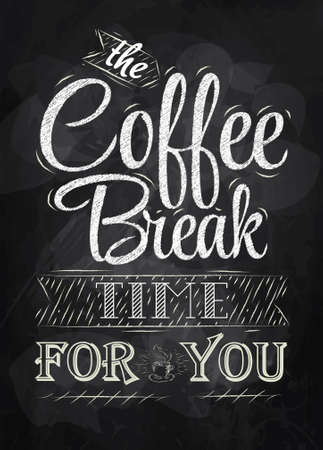 Illustration for Poster lettering the coffee break time for you stylized inscription in chalk on a blackboard   - Royalty Free Image