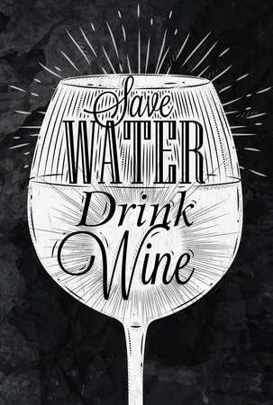 Ilustración de Poster wine glass restaurant in retro vintage style lettering Save water drink wine stylized drawing with chalk - Imagen libre de derechos