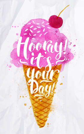 Illustration for Poster watercolor ice cream lettering hooray its your day drawing in pink color on crumpled paper - Royalty Free Image