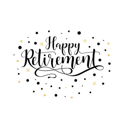 Illustration for Happy retirement lettering. Hand drawn vector illustration, element for flyers, banner, postcards and posters, modern calligraphy. - Royalty Free Image