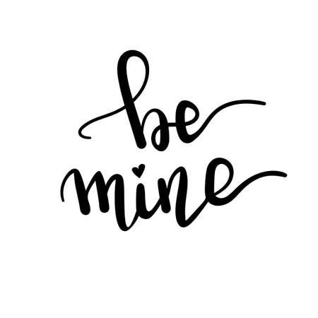 Ilustración de Be mine - hand drawn illustration. Romantic words, Handwritten Valentine wishes for holiday greeting cards. Hand Drawn lettering. Love card design elements. Vector. - Imagen libre de derechos