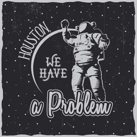 Illustrazione per Creative cosmic poster with words houston we have a problem and astronaut vector illustration - Immagini Royalty Free