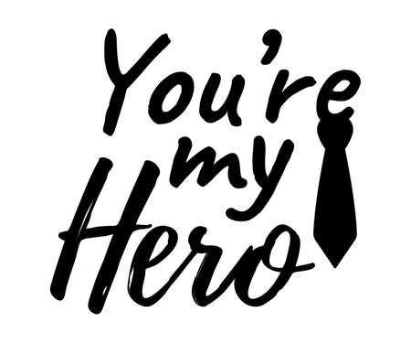 Illustrazione per You're my Hero banner and giftcard. Father's Day Poster Sign on Background. Vector Illustration. - Immagini Royalty Free