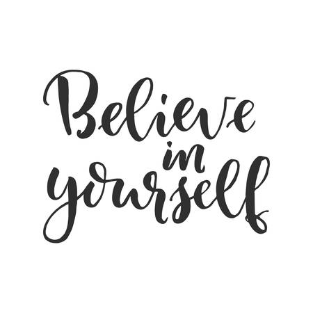 Illustration for Hand drawn word, Brush pen lettering with phrase, Believe in yourself. - Royalty Free Image