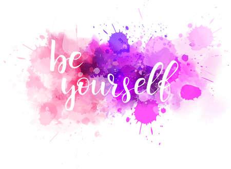 Ilustración de Be yourself hand lettering phrase on watercolor imitation color splash.  Modern calligraphy inspirational quote. Vector illustration. - Imagen libre de derechos