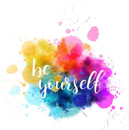 Ilustración de Be yourself hand lettering phrase on watercolor imitation color splash. Modern calligraphy inspirational quote vector illustration. - Imagen libre de derechos