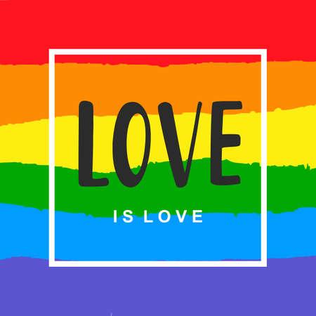 Ilustración de Love is love. Inspirational Gay Pride poster with rainbow spectrum flag - Imagen libre de derechos