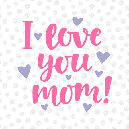 Ilustración de I love you, mom poster with cute hand written brush lettering - Imagen libre de derechos
