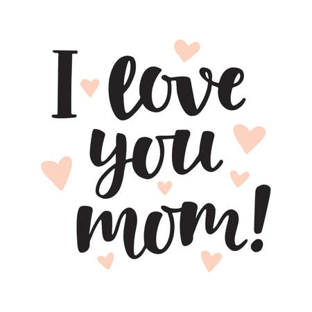 Ilustración de I love you, mom. Hand written brush lettering. Mothers day lovely greeting quote, isolated on white - Imagen libre de derechos