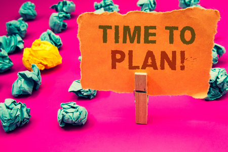 Foto für Text sign showing Time To Plan Motivational Call. Conceptual photo Idea Development Moment Strategy Thinking - Lizenzfreies Bild