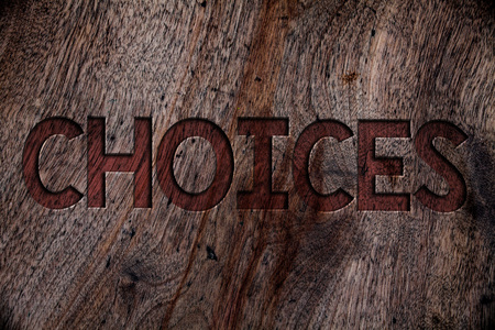 Photo pour Writing note showing  Choices. Business photo showcasing Preference Discretion Inclination Distinguish Options Selection Wooden background vintage wood board wild rough old antique messages - image libre de droit