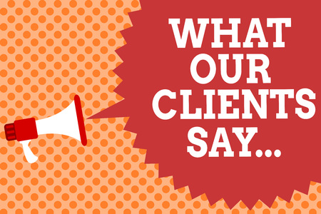 Photo for Writing note showing What Our Clients Say.... Business photo showcasing your customer feedback using poll or written paper Megaphone loudspeaker speech bubble message orange background halftone - Royalty Free Image