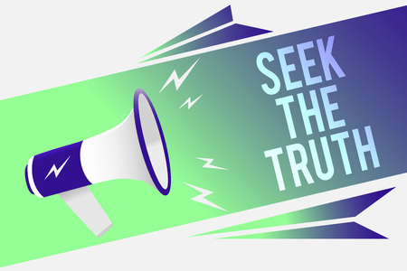 Photo for Word writing text Seek The Truth. Business concept for Looking for the real facts Investigate study discover Megaphone loudspeaker speech bubble important message speaking out loud - Royalty Free Image