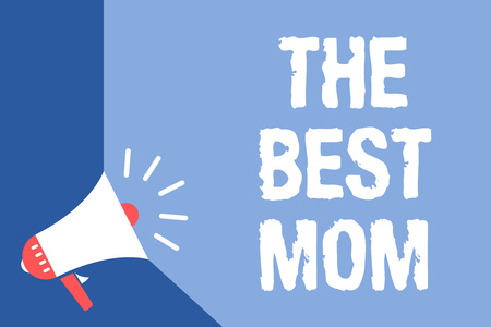 Photo for Writing note showing The Best Mom. Business photo showcasing Appreciation for your mother love feelings compliment Megaphone loudspeaker blue background important message speaking loud - Royalty Free Image