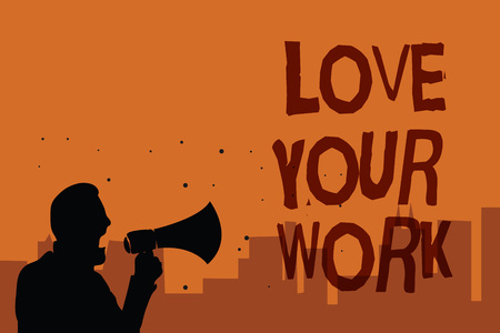 Photo for Writing note showing Love Your Work. Business photo showcasing Make things that motivate yourself Passion for a job Man holding megaphone speaking politician promises orange background - Royalty Free Image