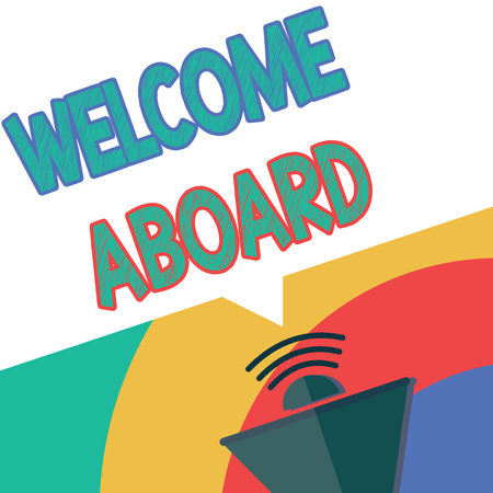 Photo for Text sign showing Welcome Aboard. Conceptual photo Expression of greetings to a person whose arrived is desired. - Royalty Free Image