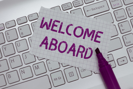 Photo for Conceptual hand writing showing Welcome Aboard. Business photo text Expression of greetings to a person whose arrived is desired. - Royalty Free Image