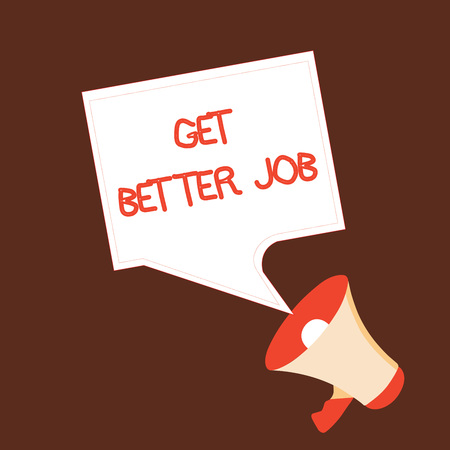 Photo for Conceptual hand writing showing Get Better Job. Business photo text Looking for a high paying occupation Stress free work. - Royalty Free Image