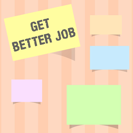 Photo for Handwriting text Get Better Job. Concept meaning Looking for a high paying occupation Stress free work. - Royalty Free Image