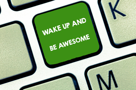 Foto de Writing note showing Wake Up And Be Awesome. Business photo showcasing Rise up and Shine Start the day Right and Bright. - Imagen libre de derechos